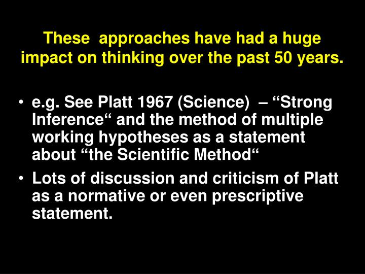 These  approaches have had a huge impact on thinking over the past 50 years.