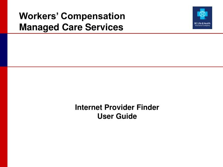 Workers compensation managed care services