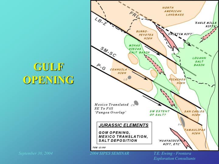 GULF OPENING