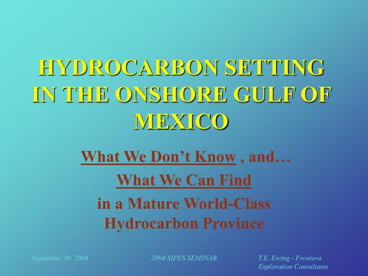 Hydrocarbon setting in the onshore gulf of mexico