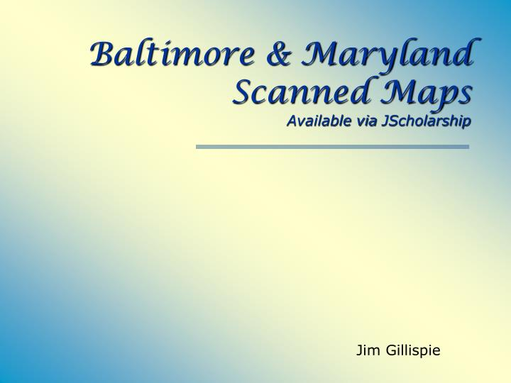 Baltimore & Maryland  Scanned Maps
