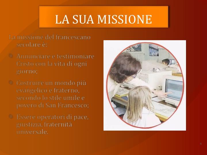 LA SUA MISSIONE