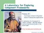 a laboratory for exploring component frameworks