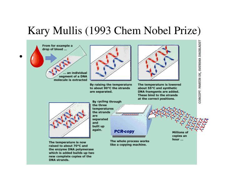 Kary Mullis (1993 Chem Nobel Prize)