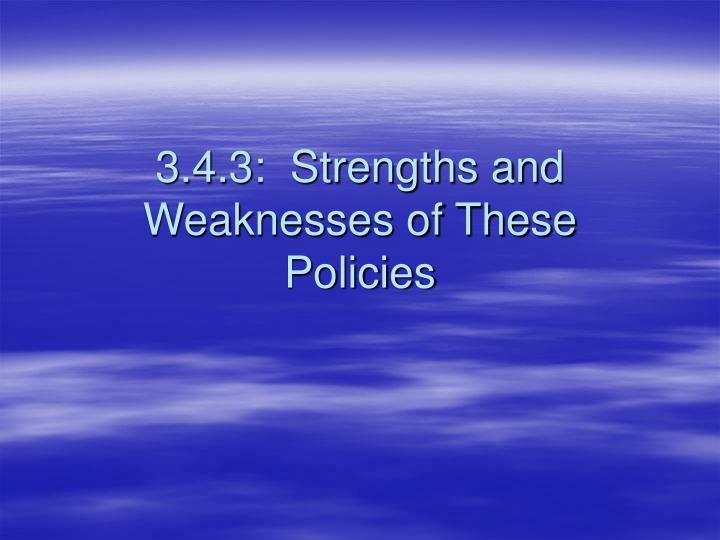 3 4 3 strengths and weaknesses of these policies
