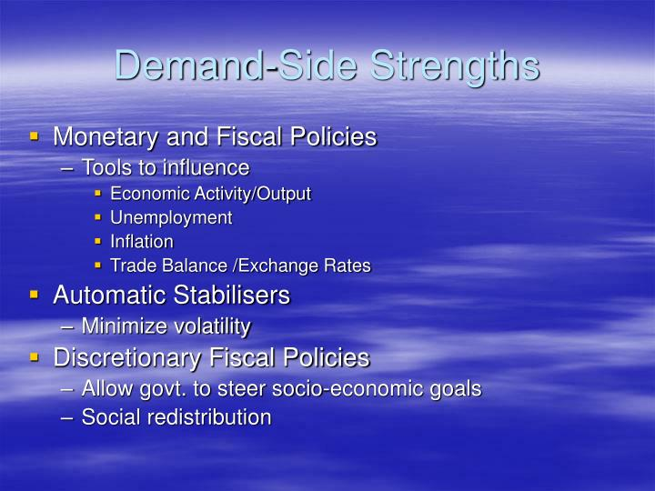 Demand side strengths