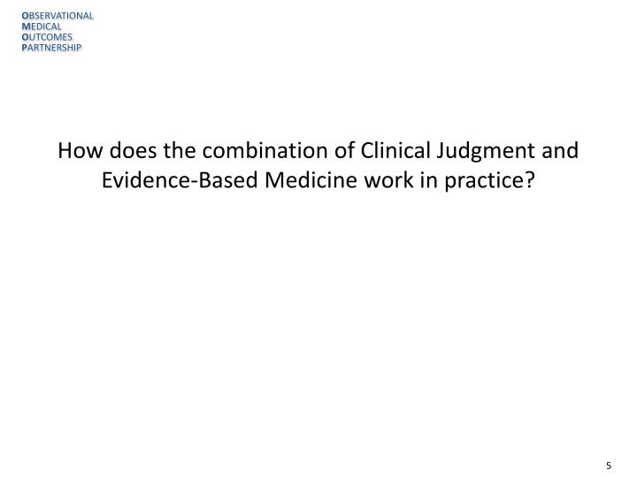 How does the combination of Clinical Judgment and Evidence-Based Medicine work in practice?