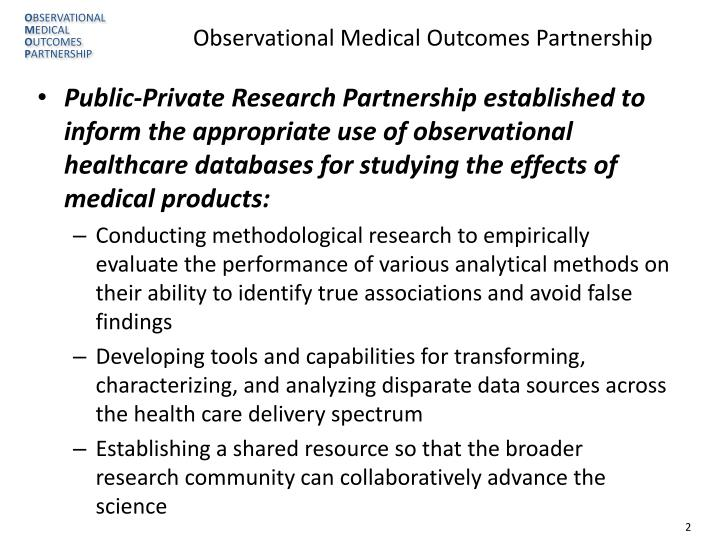 Public-Private Research Partnership established to inform the appropriate use of observational healthcare databases for studying the effects of medical products: