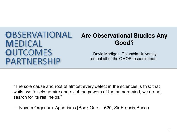 Are Observational Studies Any Good?