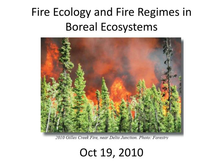 Fire Ecology and Fire Regimes in Boreal Ecosystems