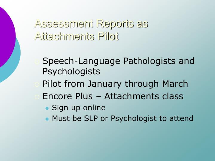 Assessment Reports as Attachments Pilot