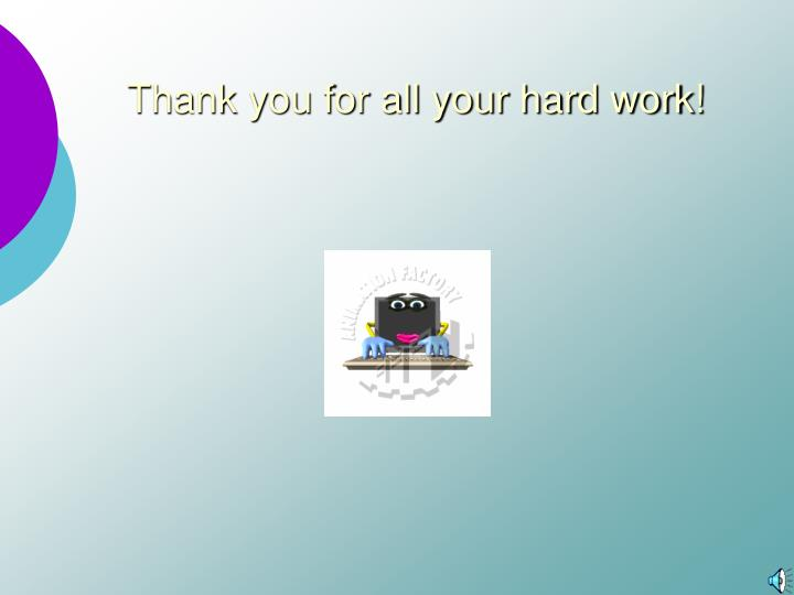 Thank you for all your hard work!