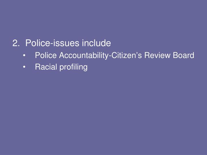 2.  Police-issues include
