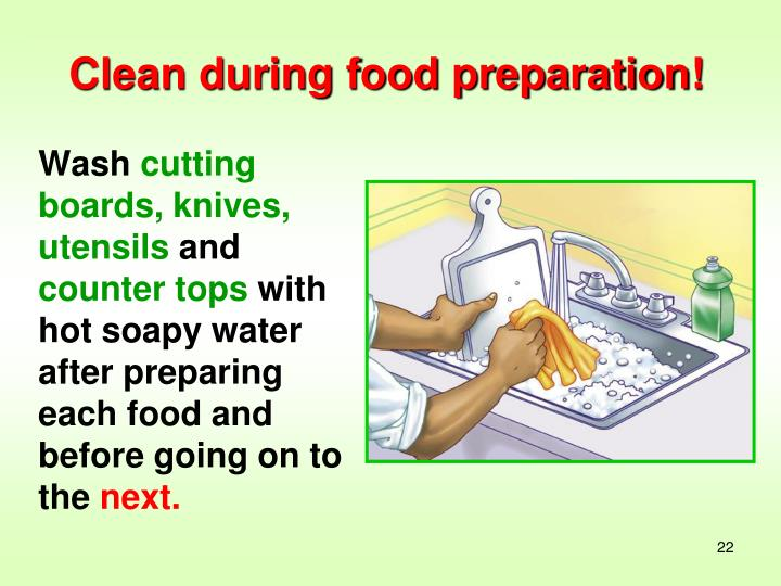 Clean during food preparation!