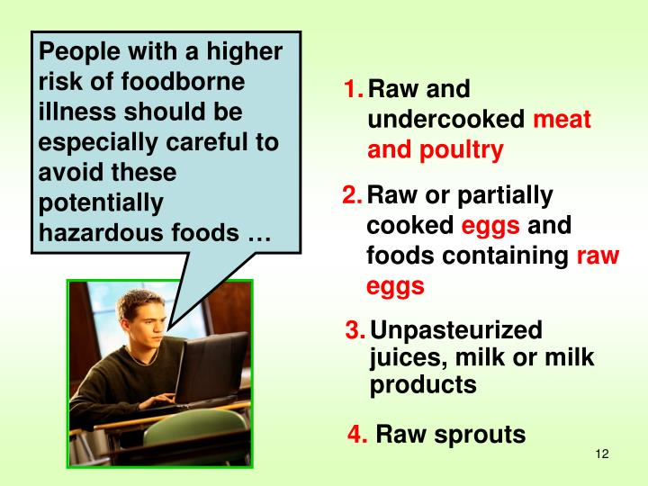 People with a higher risk of foodborne illness should be especially careful to avoid these potentially hazardous foods …