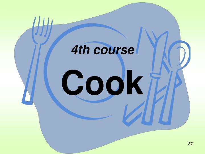 4th course