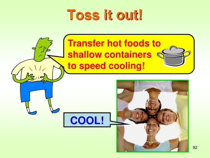 Transfer hot foods to shallow containers
