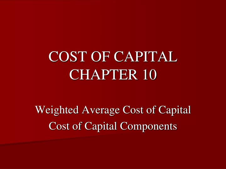 Cost of capital chapter 10