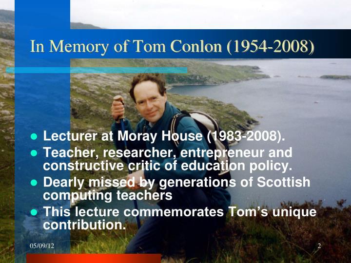 In Memory of Tom Conlon (1954-2008)