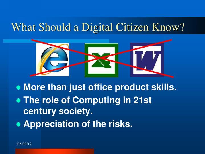 What Should a Digital Citizen Know?