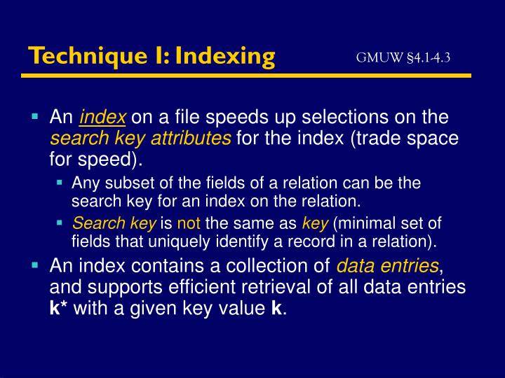Technique I: Indexing