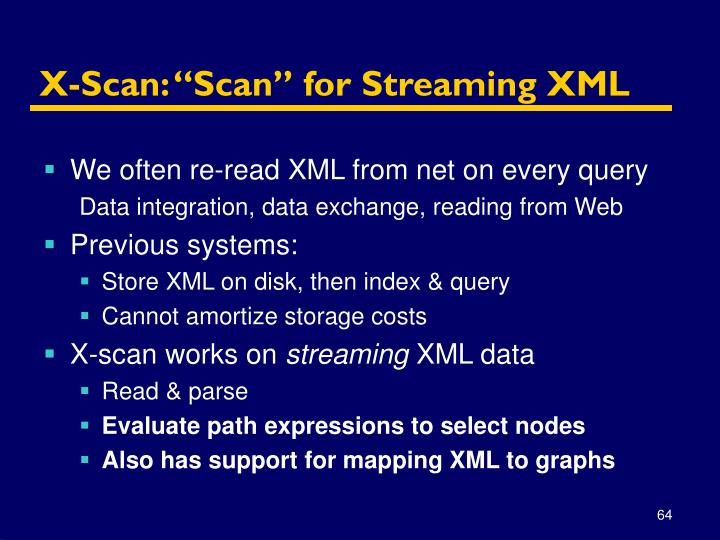 "X-Scan: ""Scan"" for Streaming XML"