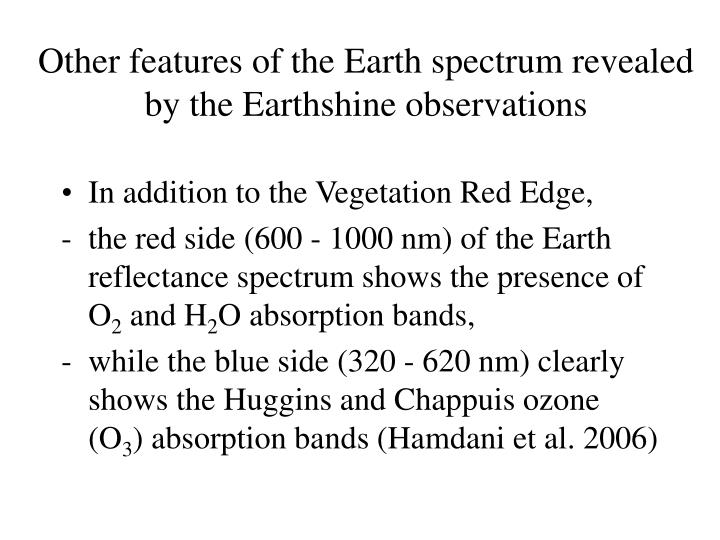 Other features of the Earth spectrum revealed by the Earthshine observations
