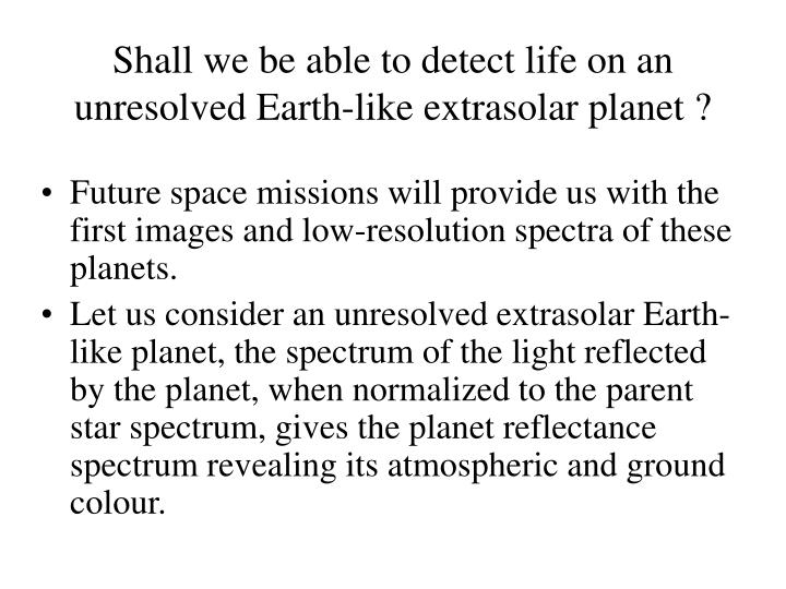 Shall we be able to detect life on an unresolved Earth-like extrasolar planet ?