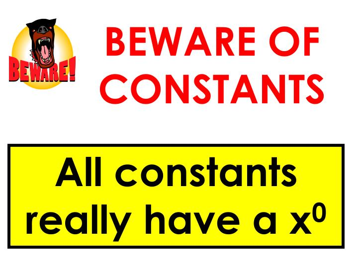 BEWARE OF CONSTANTS