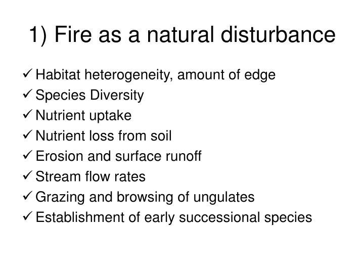 1) Fire as a natural disturbance