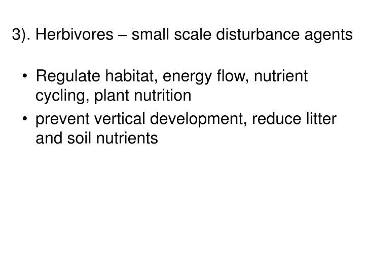 3). Herbivores – small scale disturbance agents