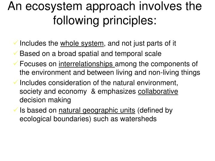 An ecosystem approach involves the following principles:
