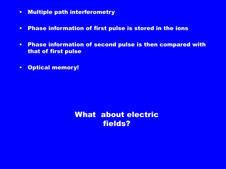Multiple path interferometry