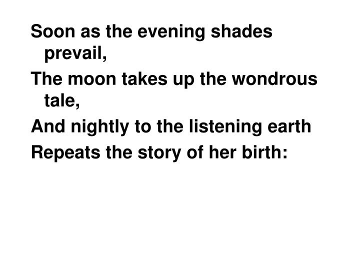 Soon as the evening shades prevail,