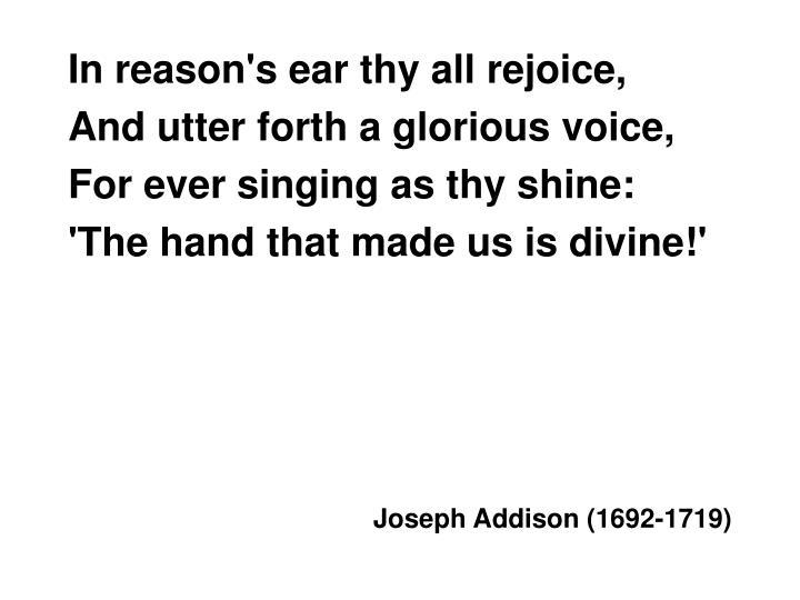 In reason's ear thy all rejoice,