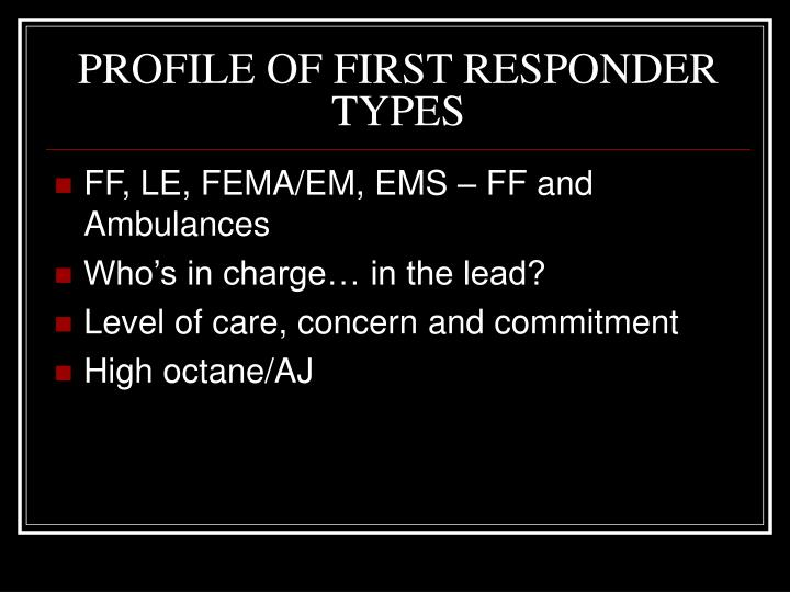PROFILE OF FIRST RESPONDER TYPES