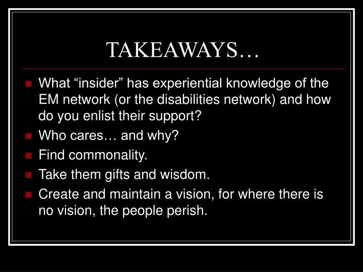 TAKEAWAYS…