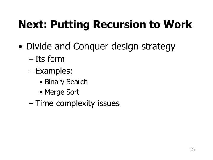 Next: Putting Recursion to Work