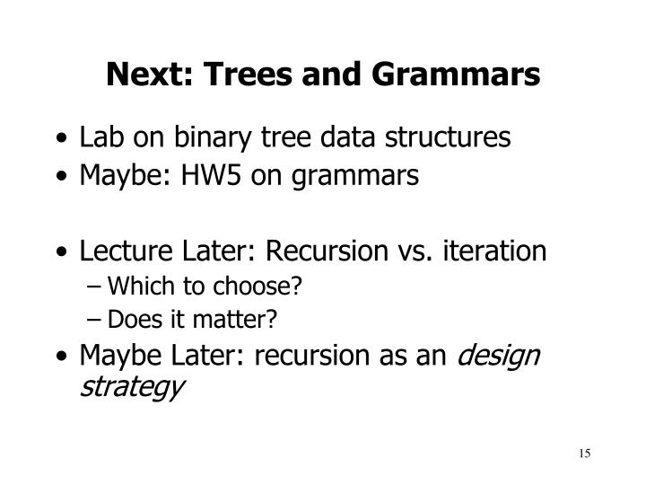Next: Trees and Grammars