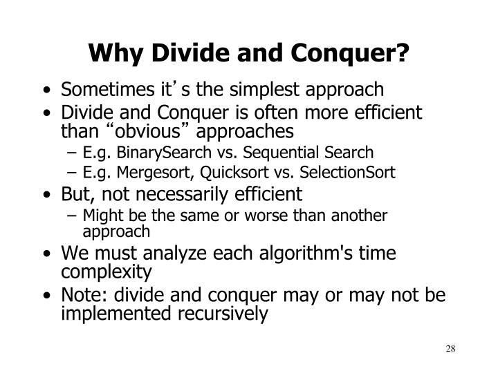 Why Divide and Conquer?