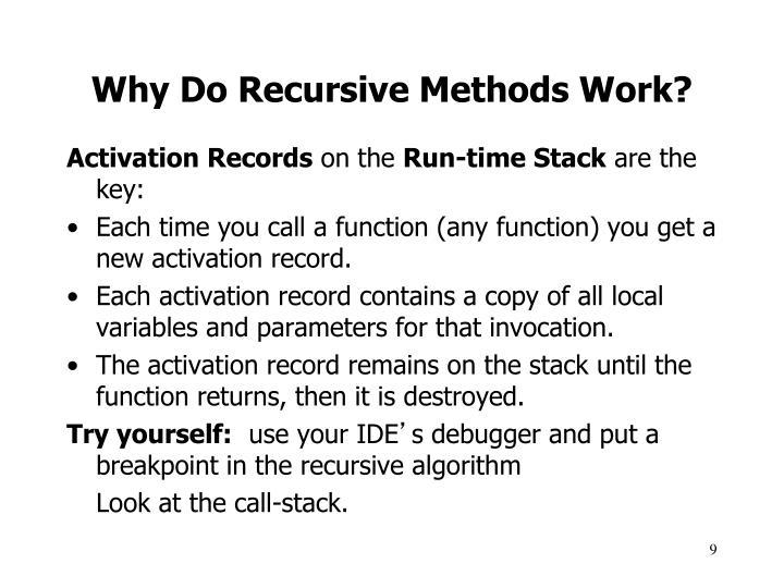 Why Do Recursive Methods Work?