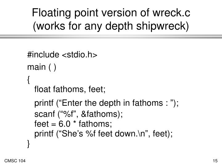 Floating point version of wreck.c