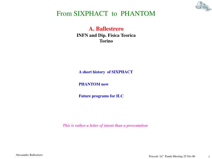 From SIXPHACT  to  PHANTOM