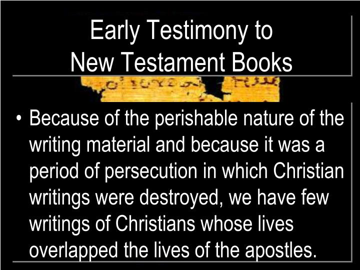 Early Testimony to