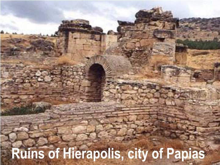 Ruins of Hierapolis, city of Papias