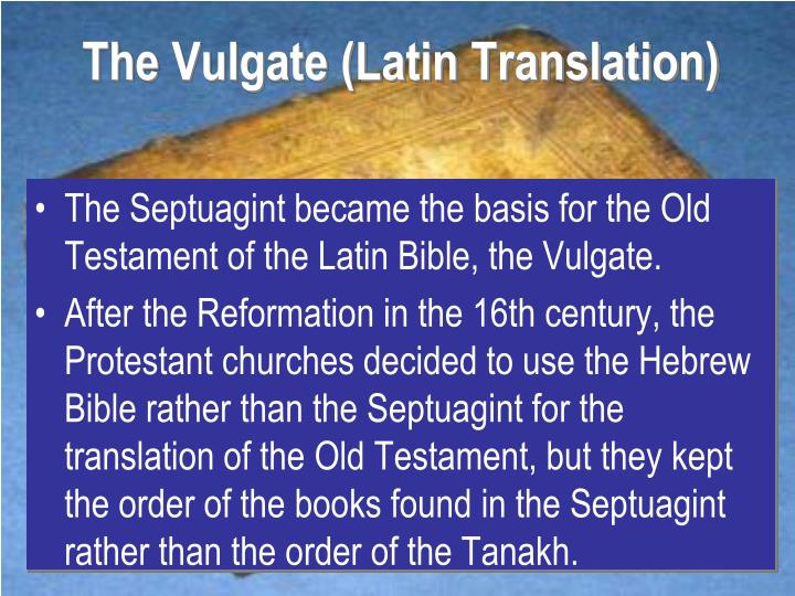 The Vulgate (Latin Translation)