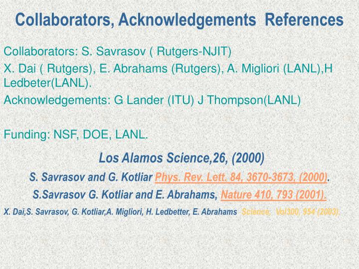Collaborators, Acknowledgements  References