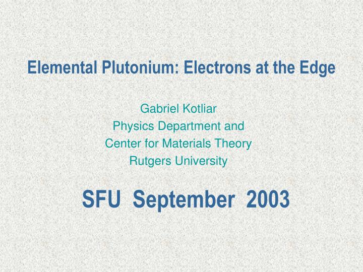 Elemental plutonium electrons at the edge