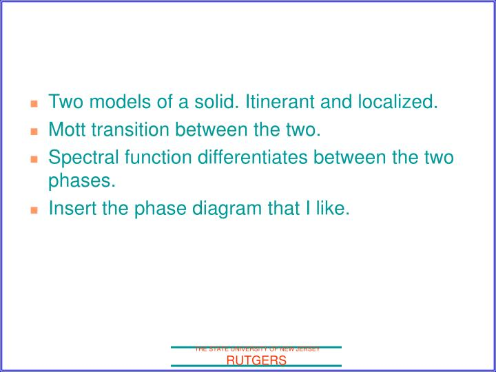 Two models of a solid. Itinerant and localized.