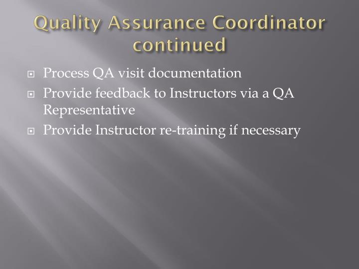 Quality Assurance Coordinator continued